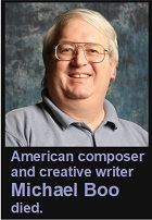 2020-11-23 American composer and creative writer Michael Boo died. - Klik hier
