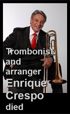 2021-01-05 Trombonist and arranger Enrique Crespo died - Klik hier
