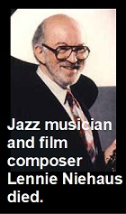 2021-05-05 Jazz musician and film composer Lennie Niehaus died. - Klik hier