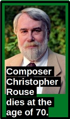 2019-09-23 Composer Christopher Rouse dies at the age of 70. - Klik hier